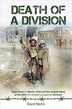 Ep. 153 – The 66th (East Lancs) Division During the German Spring Offensive – David Martin