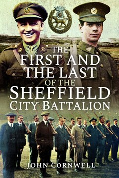 Ep. 148 – The First and the Last of the Sheffield City Bn – John Cornwell