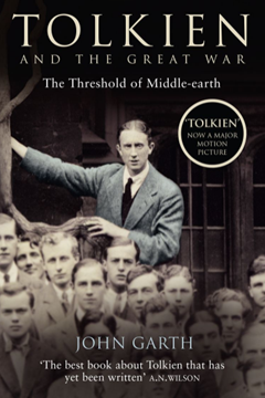 Tolkien and the Great War: The Threshold of Middle Earth by John Garth Harper