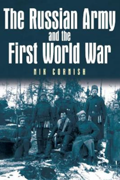 The Russian Army and the First World War by Nik Cornish
