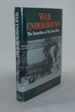 The War Underground. The Tunnellers of the Great War by Alexander Barrie