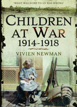 Children at War 1914–1918 by Vivien Newman