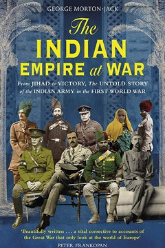 Ep. 182 – Indian Empire at War – George Morton Jack