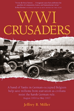WWI Crusaders: A band of Yanks in German by Jeffrey B Miller