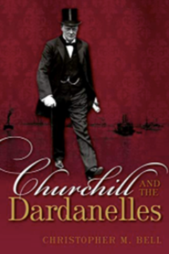 Ep. 198 - Churchill and the Dardanelles - Prof. Chris Bell