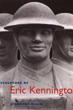 The Sculpture of Eric Kennington by Jonathan Black