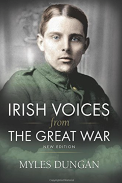 Irish Voices from the Great War by Myles Dungan