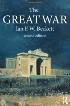 The Great War 1914- 1918 by Ian F.W.Becket