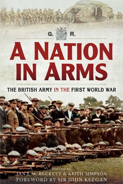 'A Nation in Arms; a social study of the British Army in the First World War'  by Ian F W Beckett and Keith Simpson.