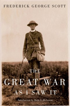 Frederick George Scott: The Great War as I Saw It