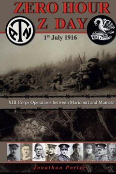 Zero Hour Z Day 1st July 1916: XIII Corps Operations between Maricourt and Mametz