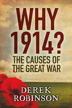 Why 1914? The causes of the Great War. A narrative history.