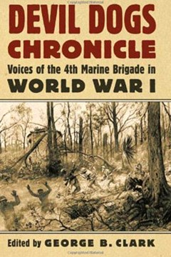 Devil Dogs Chronicle: Voices of the 4th Marine Brigade in World War I
