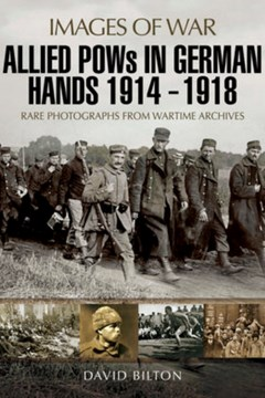 Allied POWs in German Hands 1914 - 1918 (Images of War).