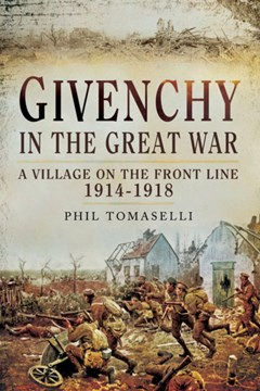 Givenchy in the Great War – a Village on the Front Line