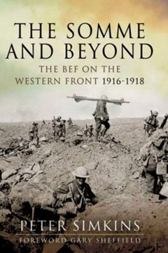 The Somme and Beyond: The BEF on the Western Front 1916-1918