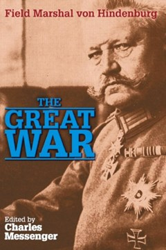 The Great War by Field Marshal von Hindenburg