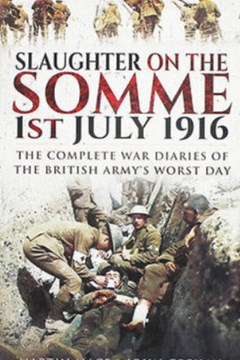 Slaughter on the Somme 1st July 1916