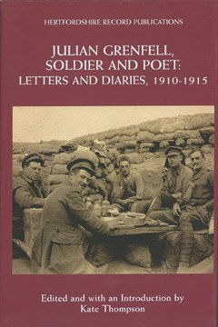 Julian Grenfell, soldier and poet: letters and diaries, 1910-1915