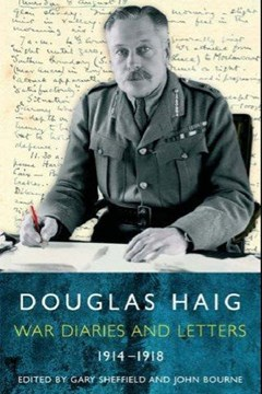 Douglas Haig War Diaries and Letters 1914-1918