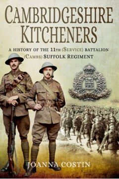 Cambridgeshire Kitcheners: A History of the 11th (Service) Battalion (Cambs) Suffolk Regiment.
