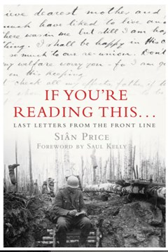 'If You're Reading This: Last Letters from the Front Line'