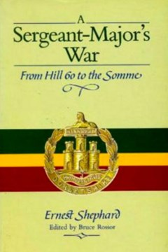 A Sergeant Major's War. From Hill 60 to the Somme