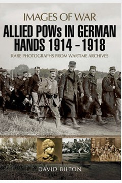 Allied POWs in German Hands 1914 - 1918 (Images of War). (1)