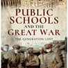 'Public Schools and the Great War' by David Walsh