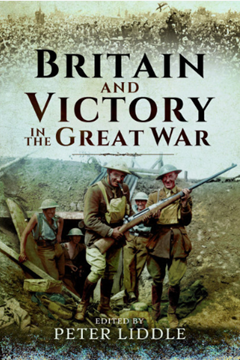 Britain and Victory in the Great War (ed)