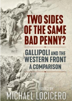 Two Sides of the Same Bad Penny? Gallipoli and the Western Front, a Comparison
