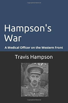 Hampson's War. A Medical Officer on the Western Front.