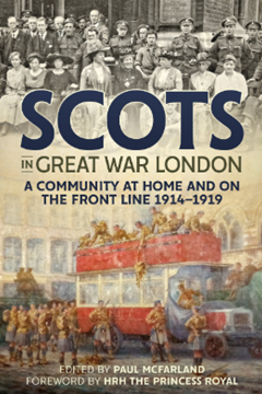 Scots in Great War London: A Community at Home and on the Front Line 1914–1919