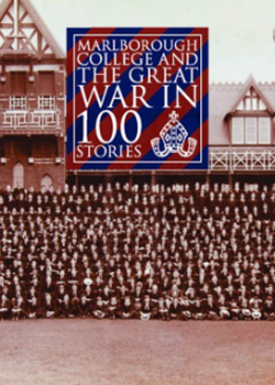 Marlborough College in the Great War in 100 Lives