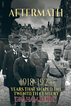 Aftermath: 1918–1924, Years that Shaped the Twentieth Century