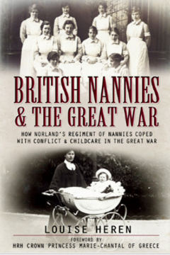 How Norland's Regiment of Nannies coped with conflict and childcare in the Great War.