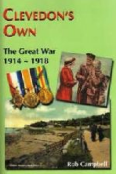 Clevedon's Own : The Great War 1914 -1918