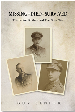'Missing-Died-Survived. The Senior Brothers and The Great War' by Guy Senior