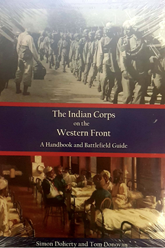 The Indian Corps on the Western Front by Simon Doherty and Tom Donovan